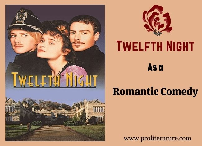 Shakespeare's Twelfth Night as a Romantic Comedy